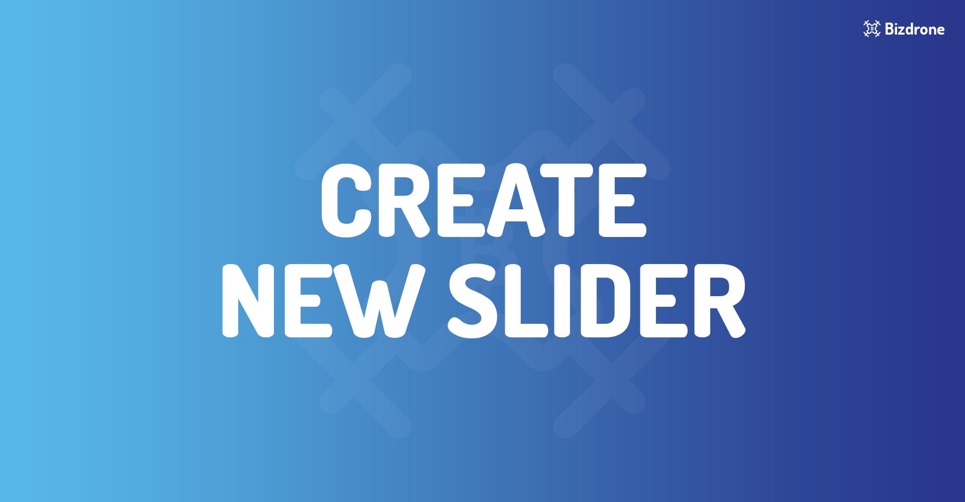 CREATE NEW SLIDER