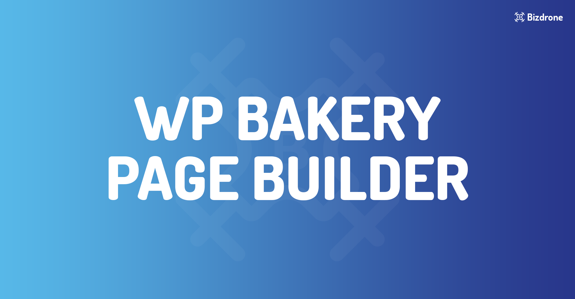 WPBakery Page Builder | | Bizdrone Documentation